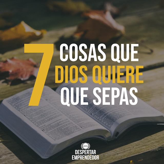 7 Cosas que Dios Quiere que Sepas