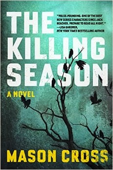 http://www.amazon.com/Killing-Season-Novel-Mason-Cross/dp/1605986909/