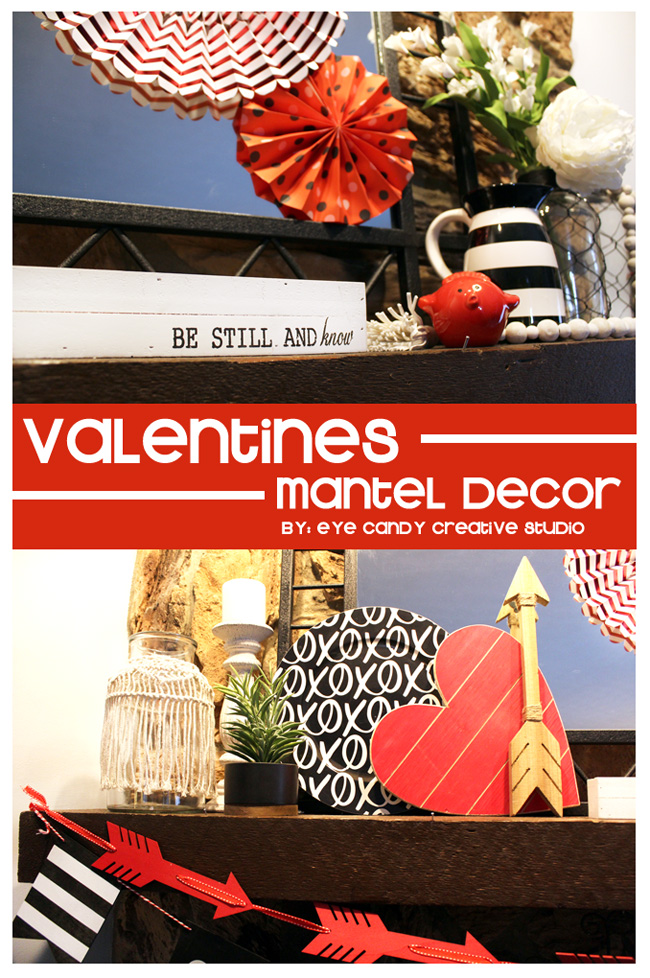 valentines decor, valentines day, mantel decor, hearts, arrows, be still