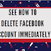 Immediately Delete Facebook account | See how to delete Facebook Profile
