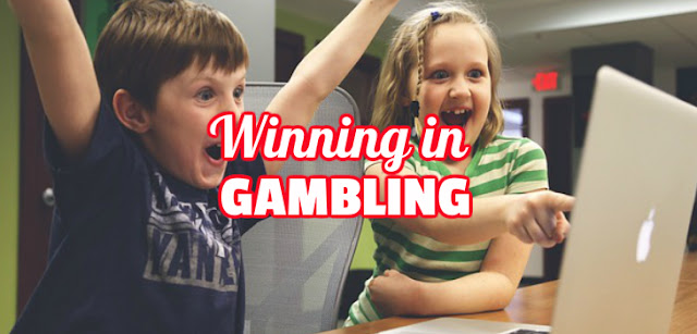 Winning in gambling.