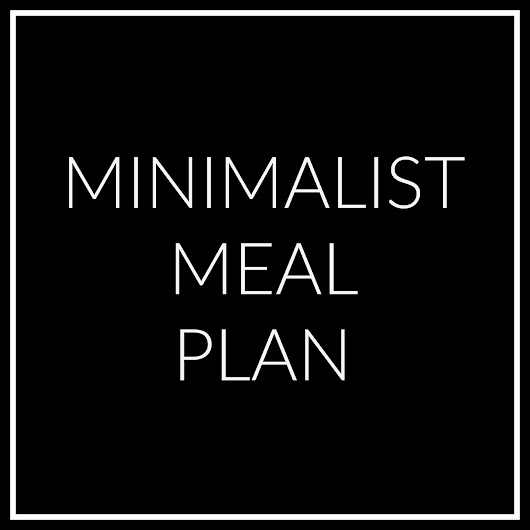 MINIMALIST MEAL PLAN