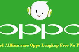 (Firmware Oppo) Download Allfirmware Oppo Lengkap Free No Password
