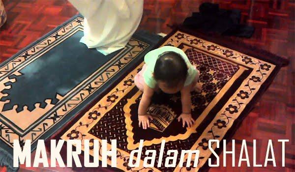 11 Hal yang Dimakruhkan dalam Shalat (Muslim Wajib Tau)