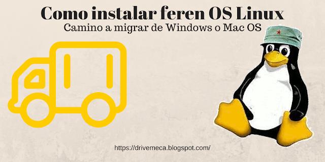 Como instalar feren OS Linux. Camino a migrar de Windows