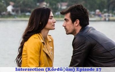 Intersection (Kordugum) Episode 17: Turkish Drama | Full