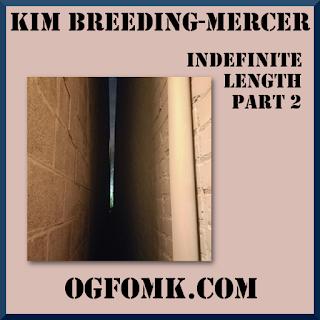 Indefinite Length, Part 2 -- Kim Breeding-Mercer