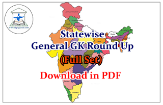 Statewise General GK Round Up (Full Set) – Download in PDF