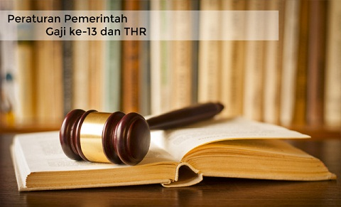 PP No 23, 24, 25, 26 Tahun 2017 Tentang Pemberian Gaji Ke-13 dan Tunjangan Hari Raya (THR)