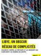 Lybie, un obscur réseau de complicités