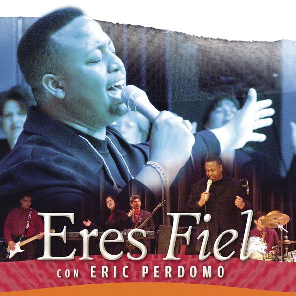 Eric Perdomo-Eres Fiel-