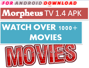 Download Free MorpheusTV APK[Premium] IPTV Movie Update Apk-Watch Free Cable Movies on Android  Watch Live Premium Cable Tv,Sports Channel,Movies Channel On Android or PC