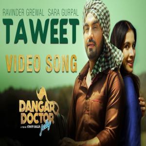 Taweet Lyrics Ravinder Grewal, Sara Gurpal Song