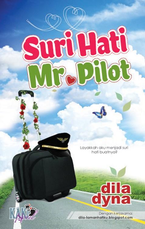 Novel Suri Hati Mr. Pilot Korang Boleh Dapatkan Di Laman Web kakinovel.my