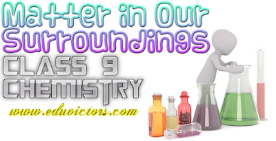 CBSE Class 9 Chemistry - Matter in our surroundings - Unit Test Paper (#cbsenotes)(#eduvictors)