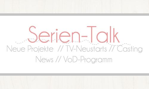 Serien-Talk-Juni-Serien News- Upfronts - Serienverlängerungen - Absetzungen - VoD Programm - Amazon Prime - Netflix
