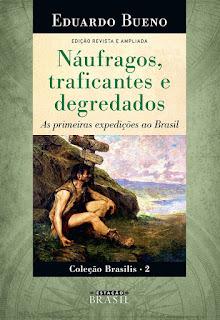 Náufragos, traficante e degredados, Eduardo Bueno, Editora Sextante