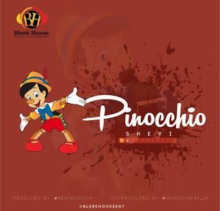 "[MUSIC] Sheyi – ""Pinocchio"""