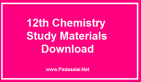 12th Chemistry Study Material ~ Padasalai No 1 Educational