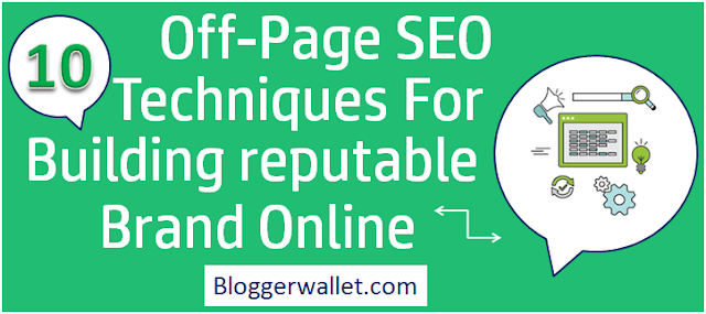 10 Off-Page SEO Techniques To Build Reputable Brand Online