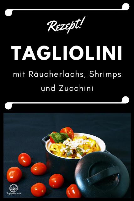 Rezept Tagliolini mit Räucherlachs, Shrimps und Zucchini in würziger Tomatensauce - Gartenblog Topfgartenwelt #rezept #pasta #tagliolini #räucherlachs #shrimps #zucchini #tomatensauce