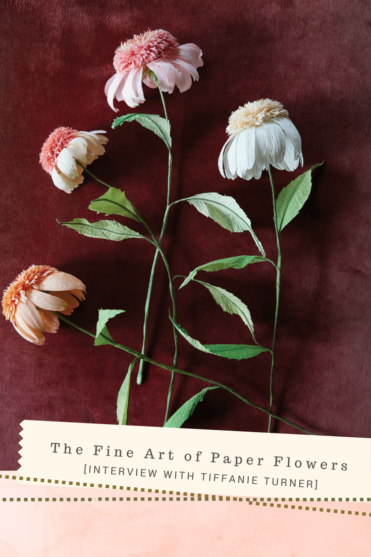 The Fine Art Of Paper Flowers Interview With Tiffanie Turner