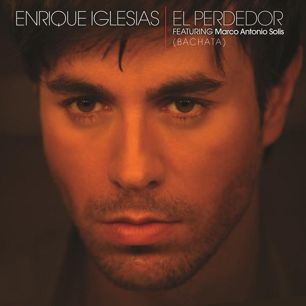 Enrique Iglesias - El Perdedor (Bachata) [feat. Marco Antonio Solís] - Single Cover