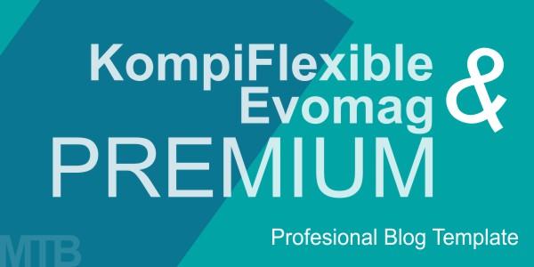 Evomag Premium dan KompiFlexible Premium, Template Paling Keren Buat Ngeblog