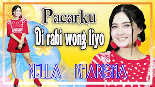 Lirik Lagu Pacarku Di Rabi Wong Liyo - Nella Kharisma