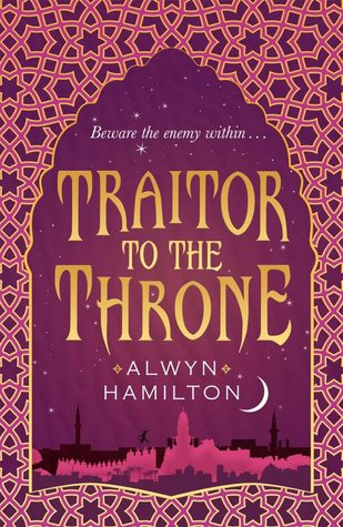 Traitor to the Throne by Alwyn Hamilton