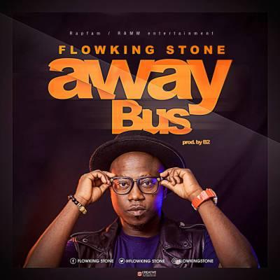 Flowking Stone – Away Bus (Prod By B2)