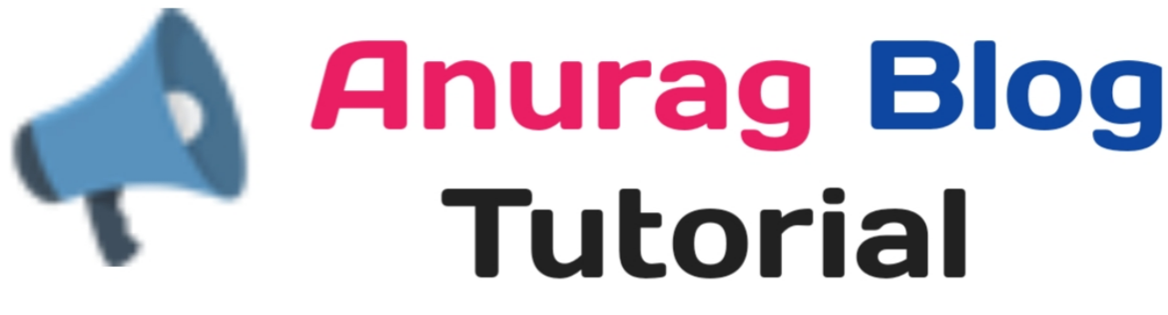 Anurag Blog Tutorial