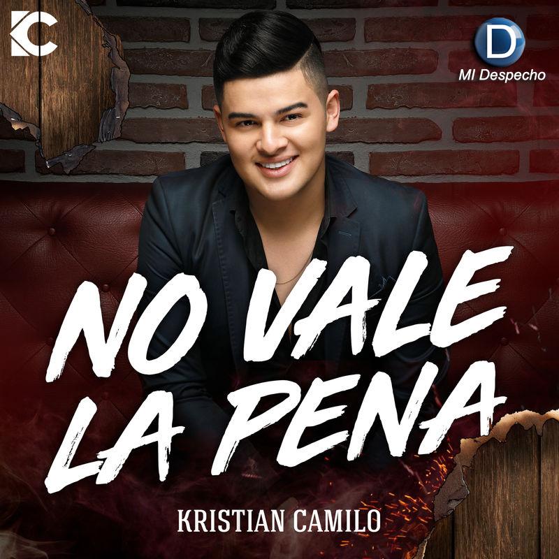 Kristian Camilo No Vale La Pena
