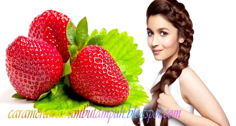 Cara Merawat Rambut Alami dengan Masker dari Buah Strawberry
