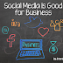 Why Social Media Is Good For Business