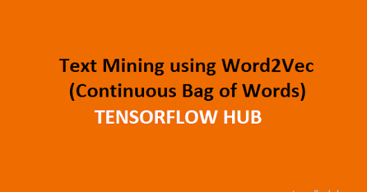 Text Mining using Word2Vec (Continuous Bag of Words)