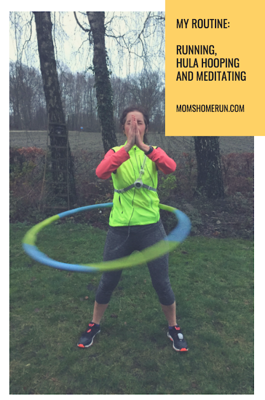 My routine: Running, hula hooping and meditating
