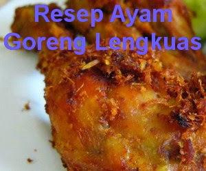 Resep Cara Membuat Ayam Goreng Lengkuas