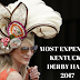 Most Expensive Kentucky Derby Hats 2017