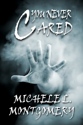 You Never Cared by Michele Montgomery...a Free Download, Too!