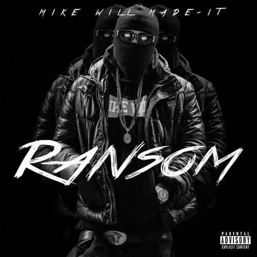Mixtape: Mike Will Made It - Ransom