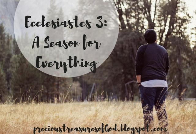 http://precioustreasuresofgod.blogspot.com/2018/01/ecclesiastes-3-season-for-everything.html