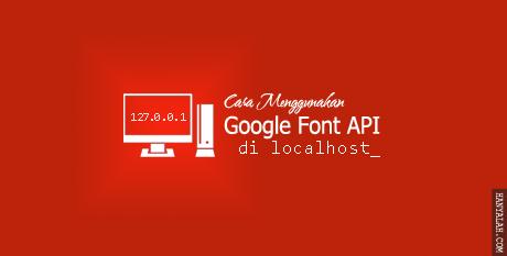 Cara Menggunakan Google Font API di Localhost Offline