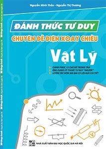 Đánh Thức Tư Duy Vật Lý - Chuyên Đề Điện Xoay Chiều - Nguyễn Minh Thảo, Nguyễn Thị Thương