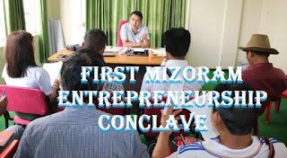 FIRST MIZORAM ENTREPRENEURSHIP CONCLAVE