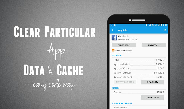How to Delete Particular App Cache and App Data in Android