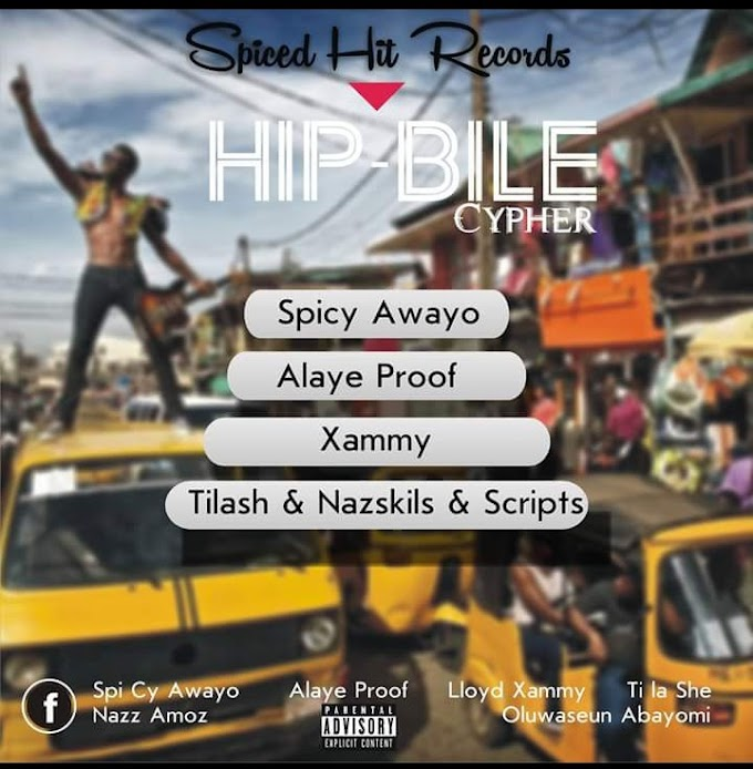 DOWNLOAD MP3: THA SPICY FT ALAYE PROOF X XAMMY X TILASH X NAZSKILS & SCRIPTS - HIP-BILE CYPHER