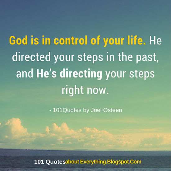 God Is In Control Of Your Life Joel Osteen Quote 101 Quotes