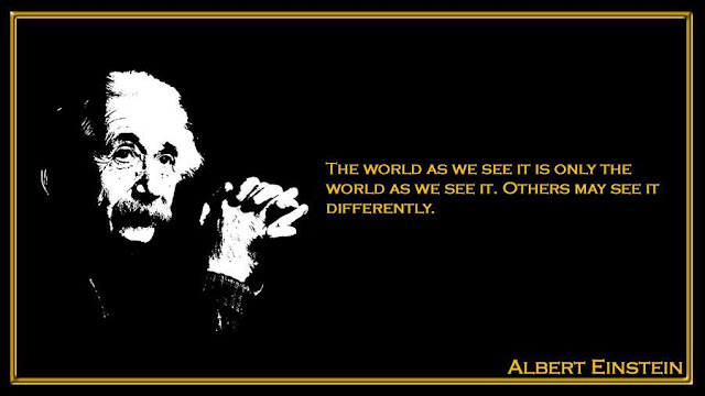 The world as we see it is only the world as we see it Albert Einstein inspiring quotes