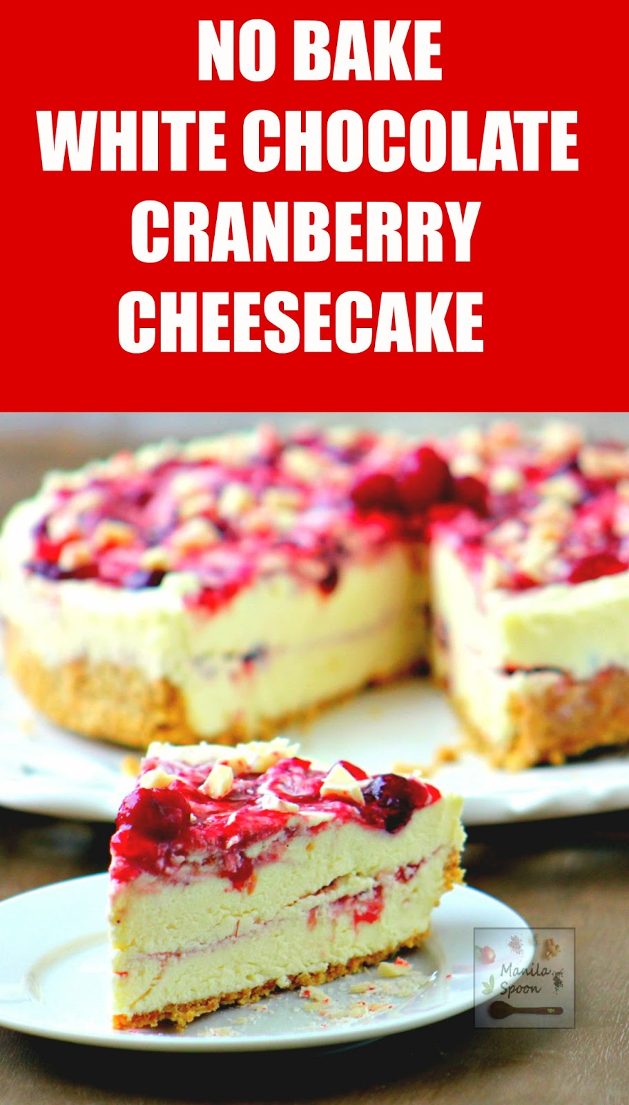 The ultimate dessert for Christmas, New Year or any holiday! EASY No Bake White Chocolate Cranberry Cheesecake - fruity, creamy, chocolaty and totally delicious!